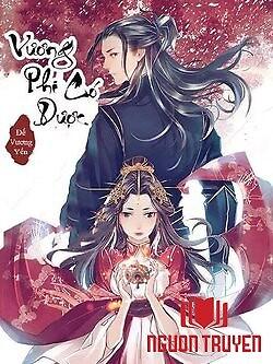 Đế Vương Yến - Vương Phi Có Dược - Đe Vuong Yen - Vuong Phi Co Duoc