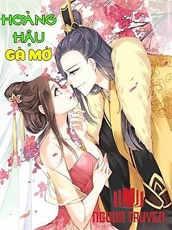 Hoàng Hậu Gà Mờ - Hoang Hau Ga Mo