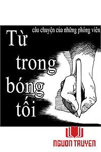 Từ Trong Bóng Tối ( Câu Chuyện Về Những Phóng Viên ) - Tu Trong Bong Toi ( Cau Chuyen Ve Nhung Phong Vien )