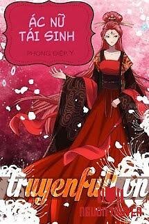 Ác Nữ Tái Sinh - Ác Nu Tai Sinh