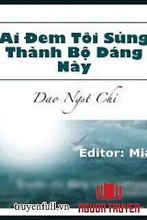Ai Đem Tôi Sủng Thành Bộ Dáng Này - Ai Đem Toi Sung Thanh Bo Dang Nay