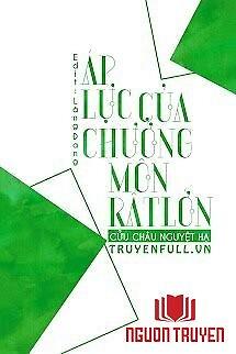 Áp Lực Của Chưởng Môn Rất Lớn - Áp Luc Cua Chuong Mon Rat Lon