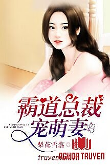 Bá Đạo Tổng Giám Đốc Sủng Vợ - Ba Đao Tong Giam Đoc Sung Vo