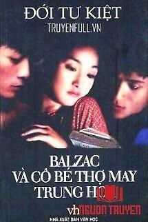 Balzac Và Cô Bé Thợ May Trung Hoa - Balzac Va Co Be Tho May Trung Hoa