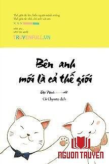 Bên Anh Mới Là Cả Thế Giới - Ben Anh Moi La Ca The Gioi