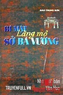 Bí Mật Lăng Mộ Sở Bá Vương - Bi Mat Lang Mo So Ba Vuong