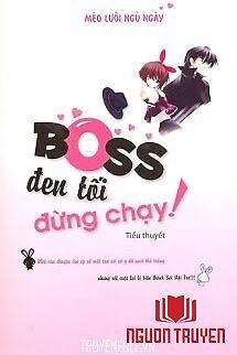 Boss Đen Tối Đừng Chạy - Boss Đen Toi Đung Chay