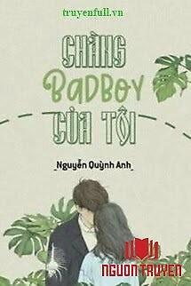 Chàng Bad Boy Của Tôi - Chang Bad Boy Cua Toi