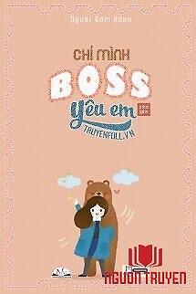 Chỉ Mình Boss Yêu Em - Chi Minh Boss Yeu Em
