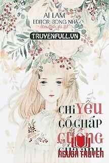 Chỉ Yêu Cố Chấp Cuồng Của Anh - Chi Yeu Co Chap Cuong Cua Anh
