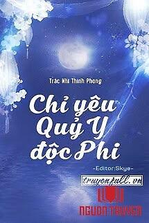 Chỉ Yêu Quỷ Y Độc Phi - Chi Yeu Quy Y Đoc Phi