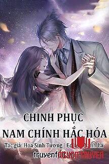 Chinh Phục Nam Chính Hắc Hóa - Chinh Phuc Nam Chinh Hac Hoa