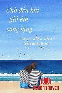 Chờ Đến Khi Gió Êm Sóng Lặng - Cho Đen Khi Gio Êm Song Lang