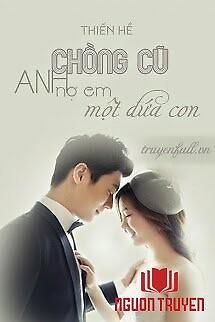 Chồng Cũ, Anh Nợ Em Một Đứa Con - Chong Cu, Anh No Em Mot Đua Con