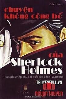 Chuyện Không Công Bố Của Sherlock Holmes - Chuyen Khong Cong Bo Cua Sherlock Holmes