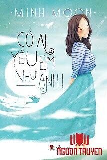 Có Ai Yêu Em Như Anh - Co Ai Yeu Em Nhu Anh