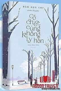 Có Chết Cũng Không Ly Hôn - Co Chet Cung Khong Ly Hon