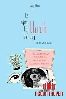 Có Người Thích Bài Hát Này - Co Nguoi Thich Bai Hat Nay