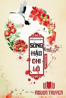 Con Đường Sủng Hậu (Sủng Hậu Chi Lộ) - Con Đuong Sung Hau (Sung Hau Chi Lo)