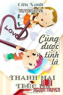 Cũng Được Tính Là Thanh Mai Trúc Mã - Cung Đuoc Tinh La Thanh Mai Truc Ma