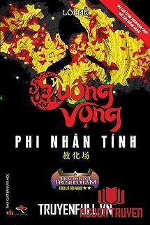 Cuồng Vọng Phi Nhân Tính - Cuong Vong Phi Nhan Tinh