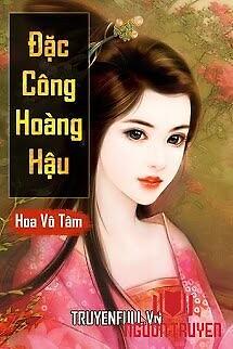 Đặc Công Hoàng Hậu: Nữ Đặc Công Xuyên Qua Thành Thiên Kim Thủ Phú - Đac Cong Hoang Hau: Nu Đac Cong Xuyen Qua Thanh Thien Kim Thu Phu