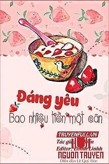 Đáng Yêu Bao Nhiêu Tiền Một Cân - Đang Yeu Bao Nhieu Tien Mot Can