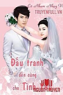 Đấu Tranh Đến Cùng Cho Tình Yêu - Đau Tranh Đen Cung Cho Tinh Yeu