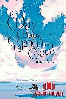 Dạy Baba Phản Diện Làm Người - Day Baba Phan Dien Lam Nguoi