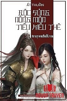 Độc Sủng Nông Môn Tiểu Kiều Thê - Đoc Sung Nong Mon Tieu Kieu The