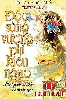 Độc Sủng Vương Phi Kiêu Ngạo - Đoc Sung Vuong Phi Kieu Ngao