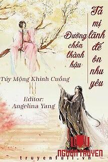 Dưỡng Chồn Thành Hậu, Tà Mị Lãnh Đế Ôn Nhu Yêu - Duong Chon Thanh Hau, Ta Mi Lanh Đe Ôn Nhu Yeu