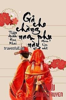Gả Cho Chàng Nam Phụ Này - Ga Cho Chang Nam Phu Nay