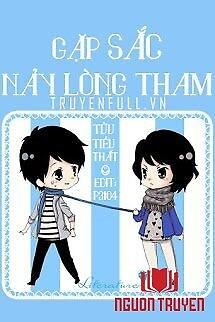 Gặp Sắc Nảy Lòng Tham - Gap Sac Nay Long Tham