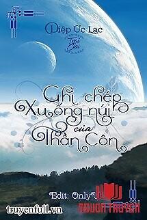 Ghi Chép Xuống Núi Của Thần Côn - Ghi Chep Xuong Nui Cua Than Con