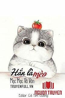 Hắn Là Mèo - Han La Meo