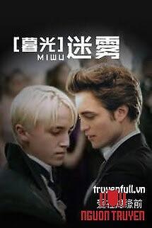 [Harry Potter X Twilight] Mê Vụ - [Harry Potter X Twilight] Me Vu