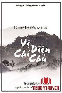 Hệ Thống Xuyên Thư: Vị Diện Chi Chủ - He Thong Xuyen Thu: Vi Dien Chi Chu