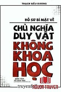 Hồ Sơ Bí Mật Về Chủ Nghĩa Duy Vật Không Khoa Học - Ho So Bi Mat Ve Chu Nghia Duy Vat Khong Khoa Hoc