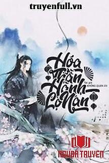 Hoá Thần Hành Lộ Nan - Hoa Than Hanh Lo Nan