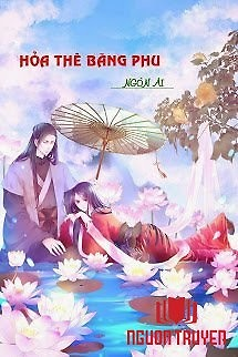 Hỏa Thê Băng Phu - Hoa The Bang Phu