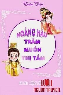 Hoàng Hậu, Trẫm Muốn Thị Tẩm - Hoang Hau, Tram Muon Thi Tam