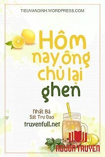 Hôm Nay Ông Chủ Lại Ghen - Hom Nay Ông Chu Lai Ghen