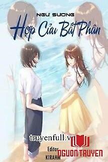 Hợp Cửu Bất Phân - Hop Cuu Bat Phan
