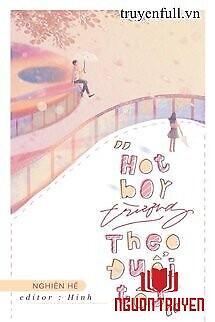 Hotboy Trường Theo Đuổi Tôi - Hotboy Truong Theo Đuoi Toi