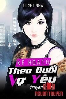 Kế Hoạch Theo Đuổi Vợ Yêu - Ke Hoach Theo Đuoi Vo Yeu