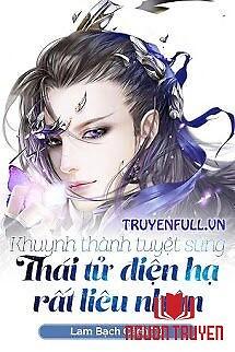 Khuynh Thành Tuyệt Sủng: Thái Tử Điện Hạ Rất Liêu Nhân - Khuynh Thanh Tuyet Sung: Thai Tu Đien Ha Rat Lieu Nhan
