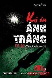 Kỳ Án Ánh Trăng - Ky Án Ánh Trang