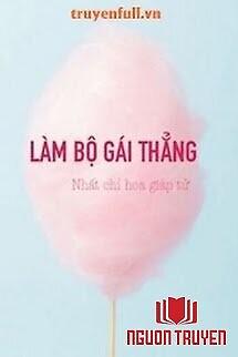 Làm Bộ Gái Thẳng - Lam Bo Gai Thang