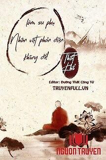 Làm Sư Phụ Nhân Vật Phản Diện Không Dễ! - Lam Su Phu Nhan Vat Phan Dien Khong De!